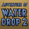 Adventure of Water Drop 2 game
