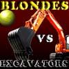 Blondes VS Excavators game