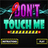Dont Touch Me game
