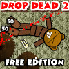 Drop Dead 2 Free Edition game