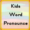 Kids Word Pronounce game