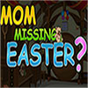 Mom missing Easter game