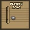 Plateau Pong game