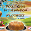 Pound Cake In The Meadow game