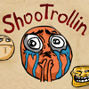 ShooTrollin game