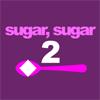 Sugar sugar 2 game